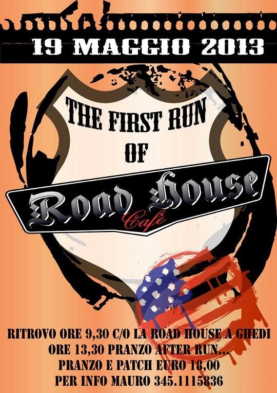 the first run  Road House cafè