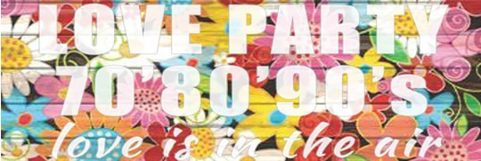 Love Party 70'80'90's Love is in the air a Concesio