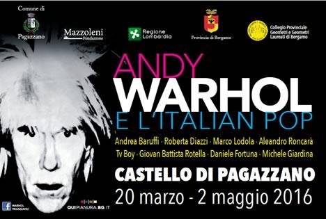 Andy Worhol e l'Italian Pop al Castello di Pagazzano BG
