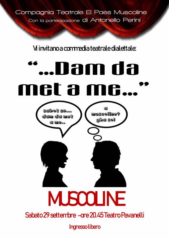...Dam da met a me... a Muscoline