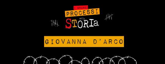 Giovanna d'Arco - I grandi processi della Storia a Brescia